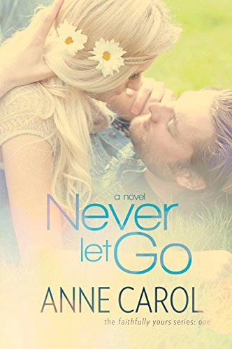 book cover for Never Let Go by Anne Carol