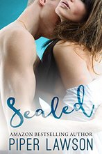Book cover for Sealed by Piper Lawson, a new adult romance book edited by Romance Refined editor Rachel Daven Skinner. Book cover shows a couple embracing.