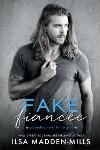 Book cover for Fake Fiancee by Ilsa Madden-Mills, a new adult romance book edited by Romance Refined editor Rachel Daven Skinner. Book cover shows a muscled man with long hair staring into the distance.